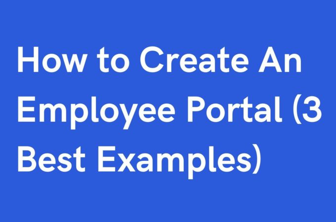How to Create An Employee Portal (3 Best Examples)